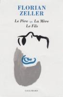 Le Père, La Mère, Le Fils, Florian Zeller (par Didier Ayres)