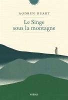 Le Singe sous la montagne, Aodren Buart (par Cathy Garcia)