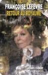 Retour au royaume, Françoise Lefevre (par Philippe Leuckx)