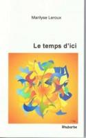 Le temps d'ici, Marilyse Leroux