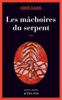 Les mâchoires du serpent, Hervé Claude