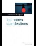 Les noces clandestines, Claire-Lise Marguier