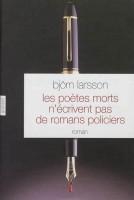 Les poètes morts n'écrivent pas de romans policiers, Bjorn Larsson