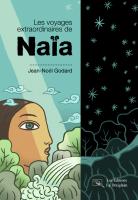 Les voyages extraordinaires de Naïa, Jean-Noël Godard (par Sandrine Ferron-Veillard)