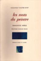 Les mots du peintre, Emmanuel Merle, peintures de Georges Badin