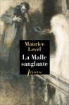 La Malle sanglante suivi de Laquelle?, Maurice Level (par Yasmina Mahdi)