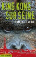 King Kong sur Seine, François Devenne