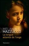 La longue attente de l'ange, Melania G. Mazzucco