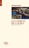 Les indices de l'oubli, Arnaud Genon (par François Baillon)