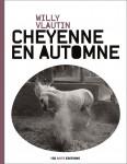 Cheyenne en automne, Willy Vlautin