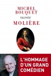 Michel Bouquet raconte Molière, Michel Bouquet