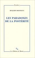 Les Paradoxes de la postérité, Benjamin Hoffmann (par Jean-Paul Gavard-Perret)