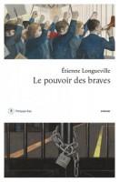 Le pouvoir des braves, Étienne Longueville (par Stéphane Bret)