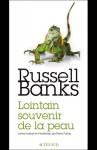 Lointain souvenir de la peau, Russel Banks