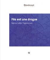 Fès est une drogue, Naima Lahbil Tagemouati