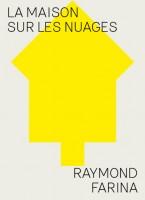 La maison sur les nuages, Raymond Farina