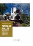Maisons-bulles. Architectures organiques des années 1960 et 1970, Raphaëlle Saint-Pierre