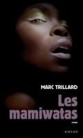 Les Mamiwatas, Marc Trillard