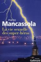 La vie sexuelle des super héros, Marco Mancassola