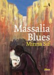 Massalia Blues, Minna Sif