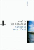Tangente vers l'est, Maylis de Kerangal