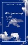 Médée, poème enragé, Jean-René Lemoine