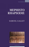 Mephisto Rhapsodie, Samuel Gallet (par Marie du Crest)