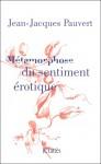Métamorphose du sentiment érotique, Jean-Jacques Pauvert