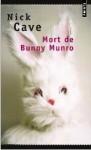 Mort de Bunny Monro, Nick Cave