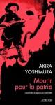 Mourir pour la patrie, Akira Yoshimura