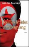 Nouilles froides à Pyongyang, Jean-Luc Coatalem (2 recensions)