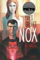 Nox, Ici-bas (1), Yves Grevet