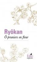 Ô pruniers en fleur, Ryôkan (par Philippe Leuckx)