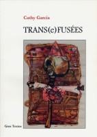 Trans(e)fusée, Cathy Garcia