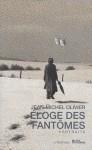 Eloge des fantômes, Portraits, Jean-Michel Olivier (par Philippe Chauché)