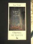 Orphée du fleuve, Luc Vidal (6 & Fin) - Au bord du monde
