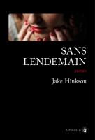 Sans lendemain, Jake Hinkson