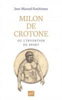 Milon de Crotone ou l'invention du sport, Jean-Manuel Roubineau