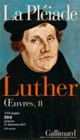 Œuvres T II Luther (La Pléiade Gallimard - M. Host