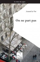 On ne part pas, Arnaud Le Vac