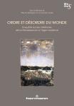 Ordre et désordre du monde, enquête sur les météores, de la Renaissance à l'âge moderne, sous la direction de Thierry Belleguic, et Anouchka Vasak