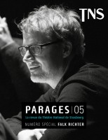 Parage 05, Revue du Théâtre National de Strasbourg, Numéro spécial Falk Richter (par Marie du Crest)