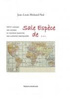 Sale espèce de…, Jean-Louis Mohand Paul (par Yasmina Mahdi)