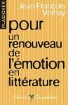 Plaidoyer pour un renouveau de l'émotion en littérature, Jean-François Vernay