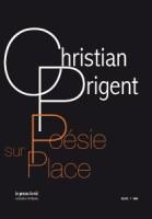 Poésie sur Place, Christian Prigent (par Jean-Paul Gavard-Perret)