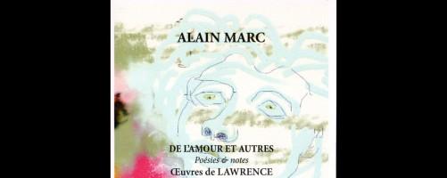 De l'amour et autres, Poésies et Notes, Alain Marc (par Patryck Froissart)
