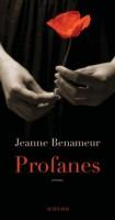 Profanes, Jeanne Benameur