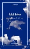 Rabah Robert touche ailleurs que là où tu es né, Lazare