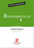 Remembrances, Ahmed Slama