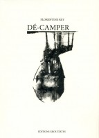 Dé-camper, Florentine Rey (par Cathy Garcia)